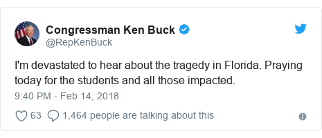 Twitter post by @RepKenBuck: I'm devastated to hear about the tragedy in Florida. Praying today for the students and all those impacted.