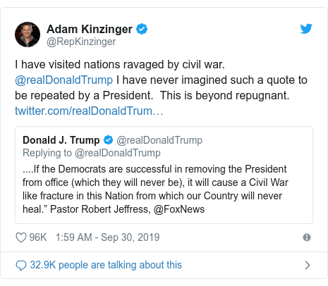 Twitter post by @RepKinzinger: I have visited nations ravaged by civil war. @realDonaldTrump I have never imagined such a quote to be repeated by a President.  This is beyond repugnant.