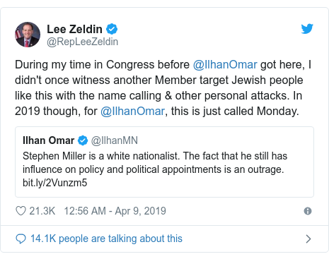 Twitter post by @RepLeeZeldin: During my time in Congress before @IlhanOmar got here, I didn't once witness another Member target Jewish people like this with the name calling & other personal attacks. In 2019 though, for @IlhanOmar, this is just called Monday.