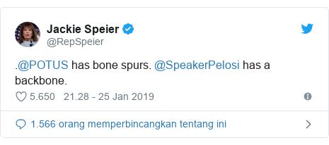 Twitter pesan oleh @RepSpeier: .@POTUS has bone spurs. @SpeakerPelosi has a backbone.
