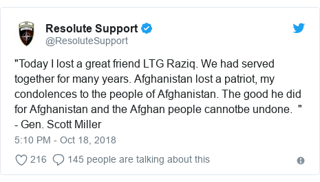 """Twitter post by @ResoluteSupport: """"Today I lost a great friend LTG Raziq. We had served together for many years. Afghanistan lost a patriot, my condolences to the people of Afghanistan. The good he did for Afghanistan and the Afghan people cannotbe undone.  """" - Gen. Scott Miller"""