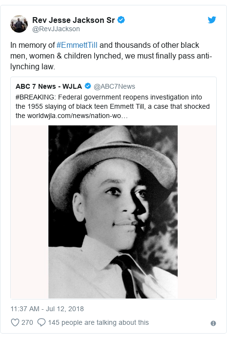 Twitter post by @RevJJackson: In memory of #EmmettTill and thousands of other black men, women & children lynched, we must finally pass anti-lynching law.