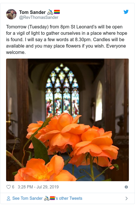 Twitter post by @RevThomasSander: Tomorrow (Tuesday) from 8pm St Leonard's will be open for a vigil of light to gather ourselves in a place where hope is found. I will say a few words at 8.30pm. Candles will be available and you may place flowers if you wish. Everyone welcome.