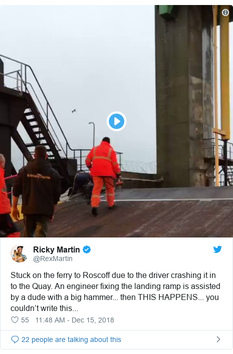 Twitter post by @RexMartin: Stuck on the ferry to Roscoff due to the driver crashing it in to the Quay. An engineer fixing the landing ramp is assisted by a dude with a big hammer... then THIS HAPPENS... you couldn't write this...
