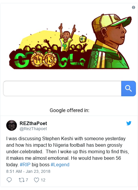 Twitter post by @RezThapoet: I was discussing Stephen Keshi with someone yesterday and how his impact to Nigeria football has been grossly under-celebrated.  Then I woke up this morning to find this, it makes me almost emotional. He would have been 56 today. #RIP big boss #Legend