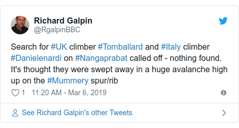 Twitter post by @RgalpinBBC: Search for #UK climber #Tomballard and #Italy climber #Danielenardi on #Nangaprabat called off - nothing found. It's thought they were swept away in a huge avalanche high up on the #Mummery spur/rib