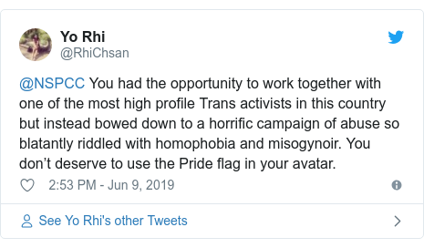 Twitter post by @RhiChsan: @NSPCC You had the opportunity to work together with one of the most high profile Trans activists in this country but instead bowed down to a horrific campaign of abuse so blatantly riddled with homophobia and misogynoir. You don't deserve to use the Pride flag in your avatar.