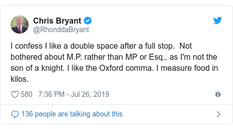Twitter post by @RhonddaBryant: I confess I like a double space after a full stop.  Not bothered about M.P. rather than MP or Esq., as I'm not the son of a knight. I like the Oxford comma. I measure food in kilos.