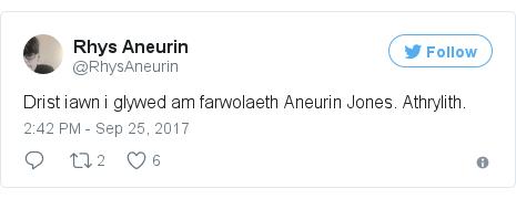 Neges Twitter gan @RhysAneurin: Drist iawn i glywed am farwolaeth Aneurin Jones. Athrylith.