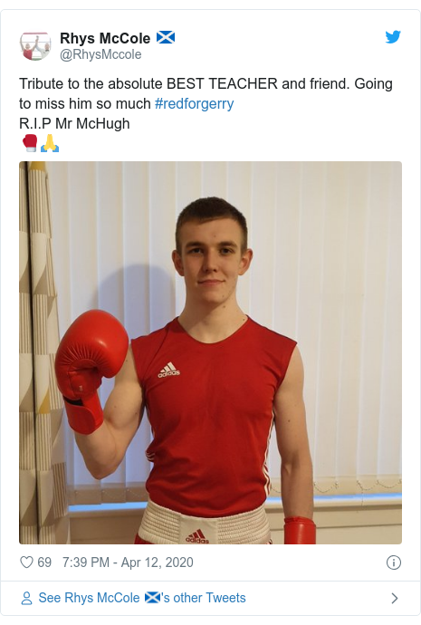 Twitter post by @RhysMccole: Tribute to the absolute BEST TEACHER and friend. Going to miss him so much #redforgerry R.I.P Mr McHugh 🥊🙏