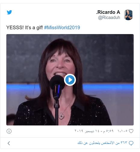 تويتر رسالة بعث بها @Ricaaduh: YESSS! It's a gif! #MissWorld2019