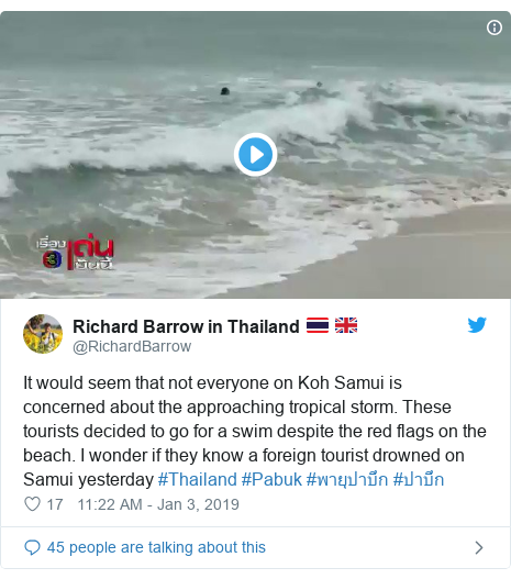 Twitter post by @RichardBarrow: It would seem that not everyone on Koh Samui is concerned about the approaching tropical storm. These tourists decided to go for a swim despite the red flags on the beach. I wonder if they know a foreign tourist drowned on Samui yesterday #Thailand #Pabuk #พายุปาบึก #ปาบึก