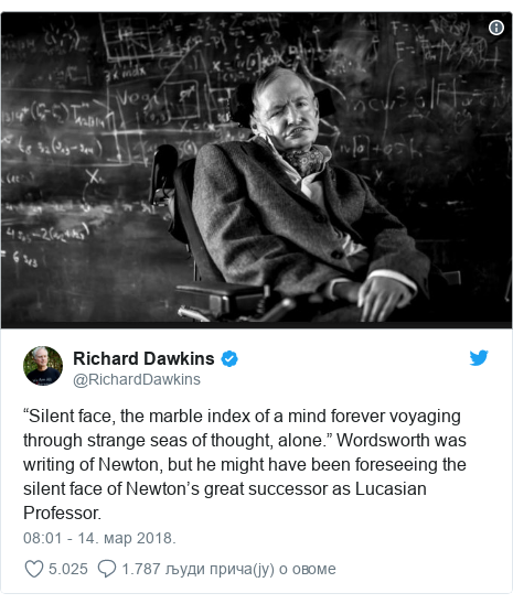 """Twitter post by @RichardDawkins: """"Silent face, the marble index of a mind forever voyaging through strange seas of thought, alone."""" Wordsworth was writing of Newton, but he might have been foreseeing the silent face of Newton's great successor as Lucasian Professor."""