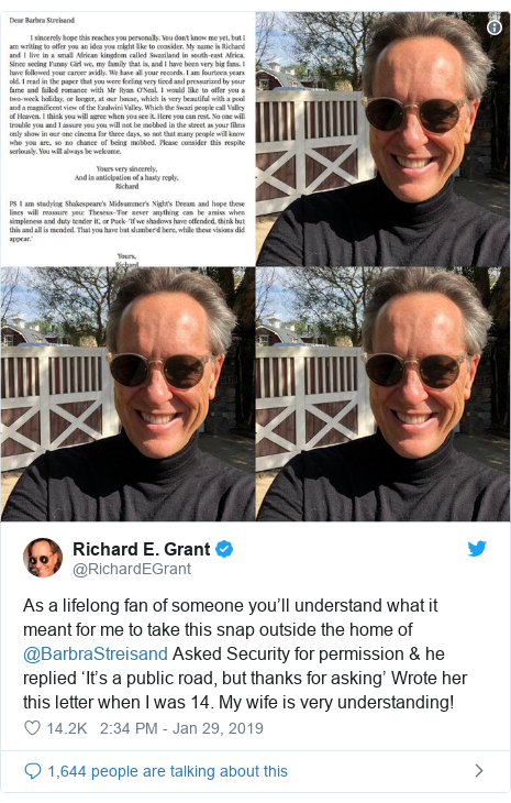 Twitter post by @RichardEGrant: As a lifelong fan of someone you'll understand what it meant for me to take this snap outside the home of @BarbraStreisand Asked Security for permission & he replied 'It's a public road, but thanks for asking' Wrote her this letter when I was 14. My wife is very understanding!