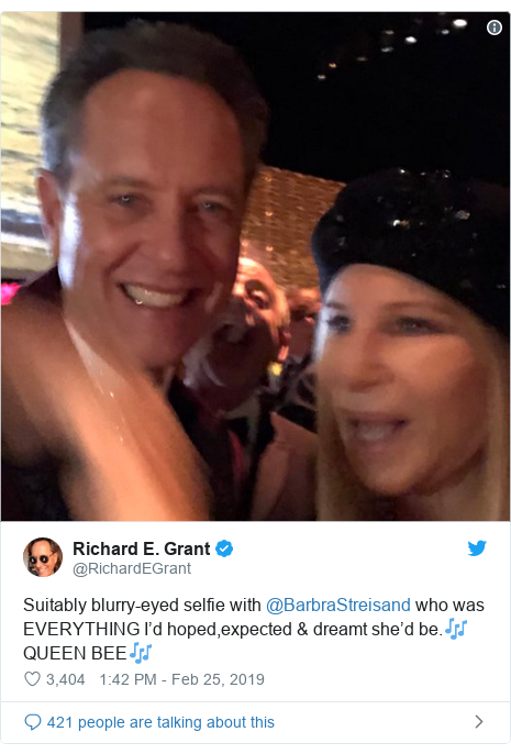 Twitter post by @RichardEGrant: Suitably blurry-eyed selfie with @BarbraStreisand who was EVERYTHING I'd hoped,expected & dreamt she'd be.🎶QUEEN BEE🎶