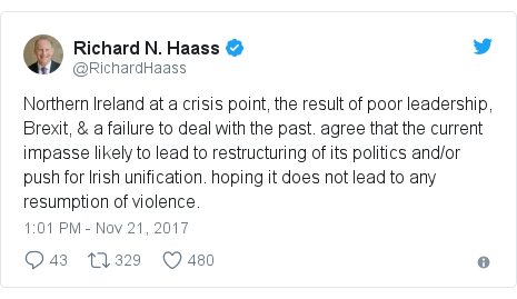 Twitter post by @RichardHaass: Northern Ireland at a crisis point, the result of poor leadership, Brexit, & a failure to deal with the past. agree that the current impasse likely to lead to restructuring of its politics and/or push for Irish unification. hoping it does not lead to any resumption of violence.