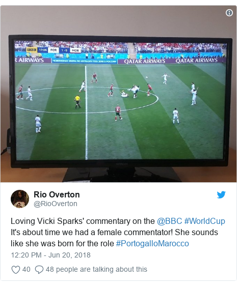 Twitter post by @RioOverton: Loving Vicki Sparks' commentary on the @BBC #WorldCup It's about time we had a female commentator! She sounds like she was born for the role #PortogalloMarocco
