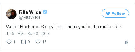Twitter post by @RitaWilde: Walter Becker of Steely Dan. Thank you for the music. RIP.