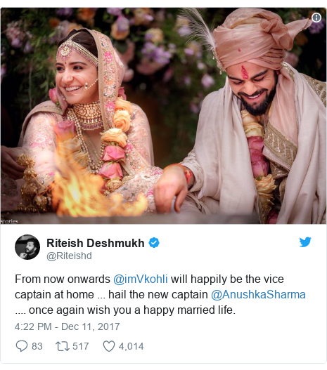 Twitter post by @Riteishd: From now onwards @imVkohli will happily be the vice captain at home ... hail the new captain @AnushkaSharma .... once again wish you a happy married life.