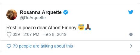 Twitter post by @RoArquette: Rest in peace dear Albert Finney 😇🙏🏿
