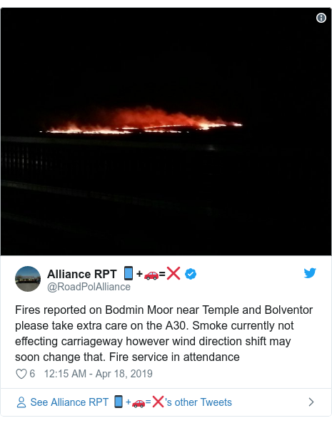 Twitter post by @RoadPolAlliance: Fires reported on Bodmin Moor near Temple and Bolventor please take extra care on the A30. Smoke currently not effecting carriageway however wind direction shift may soon change that. Fire service in attendance