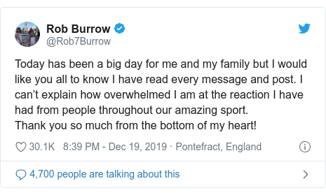 Twitter post by @Rob7Burrow: Today has been a big day for me and my family but I would like you all to know I have read every message and post. I can't explain how overwhelmed I am at the reaction I have had from people throughout our amazing sport.Thank you so much from the bottom of my heart!