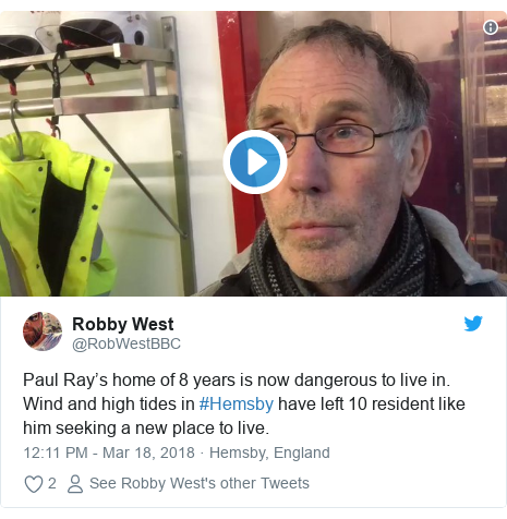 Twitter post by @RobWestBBC: Paul Ray's home of 8 years is now dangerous to live in. Wind and high tides in #Hemsby have left 10 resident like him seeking a new place to live.