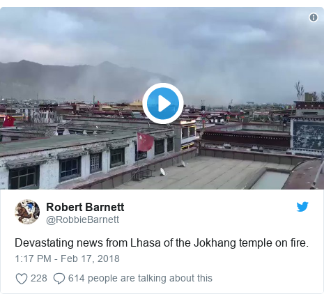 Twitter post by @RobbieBarnett: Devastating news from Lhasa of the Jokhang temple on fire.