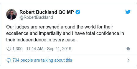 Twitter post by @RobertBuckland: Our judges are renowned around the world for their excellence and impartiality and I have total confidence in their independence in every case.
