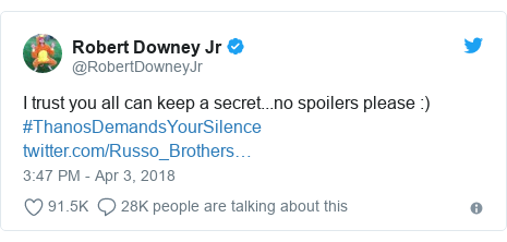 Twitter post by @RobertDowneyJr: I trust you all can keep a secret...no spoilers please  ) #ThanosDemandsYourSilence