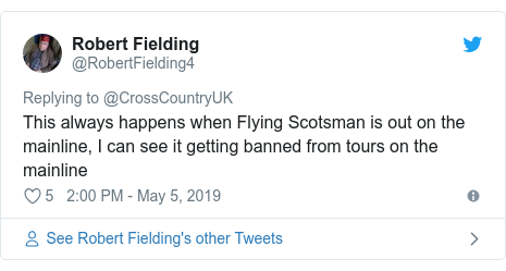 Twitter post by @RobertFielding4: This always happens when Flying Scotsman is out on the mainline, I can see it getting banned from tours on the mainline