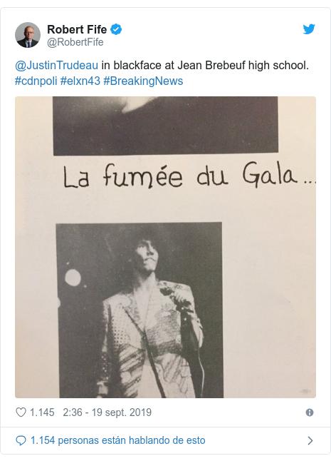 Publicación de Twitter por @RobertFife: @JustinTrudeau in blackface at Jean Brebeuf high school. #cdnpoli #elxn43 #BreakingNews