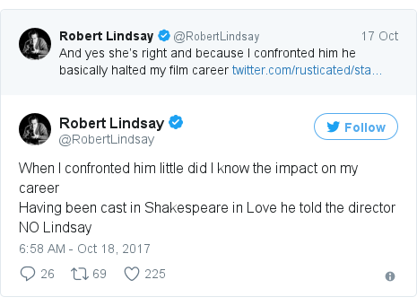 Twitter post by @RobertLindsay: When I confronted him little did I know the impact on my careerHaving been cast in Shakespeare in Love he told the director NO Lindsay