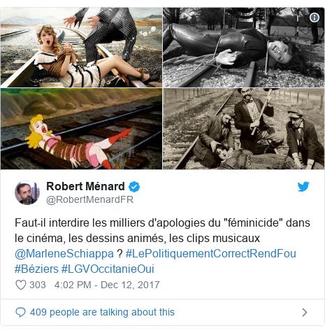 """Twitter post by @RobertMenardFR: Faut-il interdire les milliers d'apologies du """"féminicide"""" dans le cinéma, les dessins animés, les clips musicaux @MarleneSchiappa ? #LePolitiquementCorrectRendFou #Béziers #LGVOccitanieOui"""