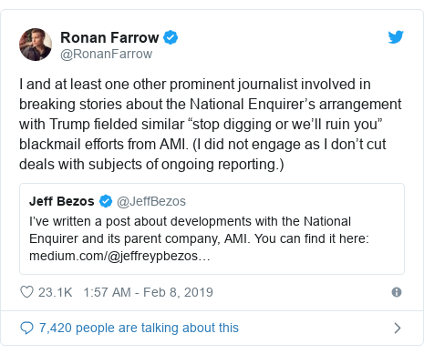 """Twitter post by @RonanFarrow: I and at least one other prominent journalist involved in breaking stories about the National Enquirer's arrangement with Trump fielded similar """"stop digging or we'll ruin you"""" blackmail efforts from AMI. (I did not engage as I don't cut deals with subjects of ongoing reporting.)"""