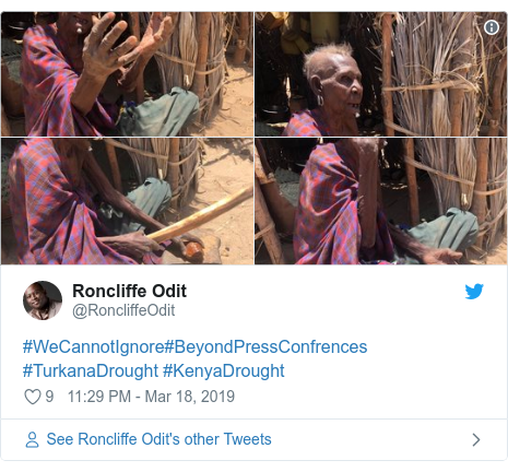 Twitter post by @RoncliffeOdit: #WeCannotIgnore#BeyondPressConfrences #TurkanaDrought #KenyaDrought