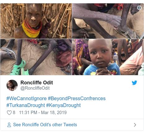 Twitter post by @RoncliffeOdit: #WeCannotIgnore #BeyondPressConfrences #TurkanaDrought #KenyaDrought