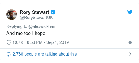 Twitter post by @RoryStewartUK: And me too I hope