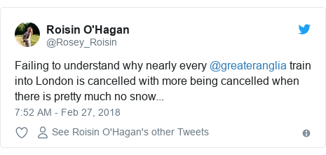 Twitter post by @Rosey_Roisin: Failing to understand why nearly every @greateranglia train into London is cancelled with more being cancelled when there is pretty much no snow...