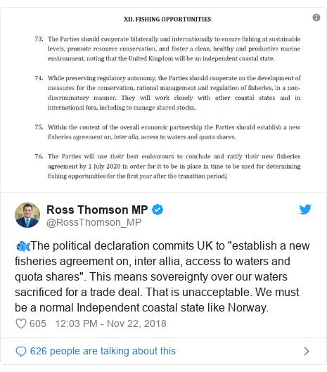 "Twitter post by @RossThomson_MP: 🐟The political declaration commits UK to ""establish a new fisheries agreement on, inter allia, access to waters and quota shares"". This means sovereignty over our waters sacrificed for a trade deal. That is unacceptable. We must be a normal Independent coastal state like Norway."