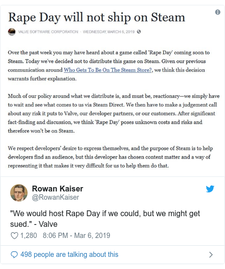 "Twitter post by @RowanKaiser: ""We would host Rape Day if we could, but we might get sued."" - Valve"