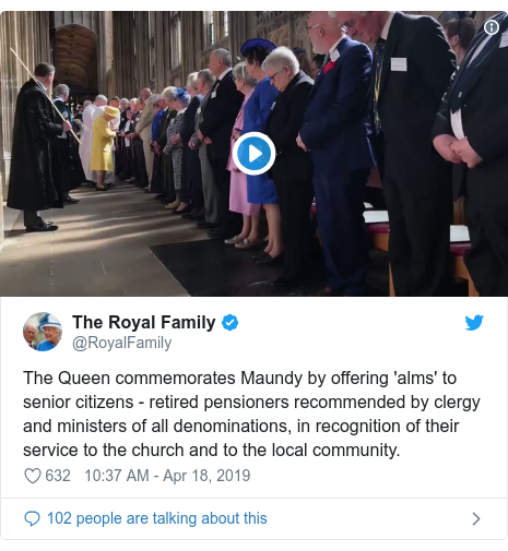 Twitter post by @RoyalFamily: The Queen commemorates Maundy by offering 'alms' to senior citizens - retired pensioners recommended by clergy and ministers of all denominations, in recognition of their service to the church and to the local community.
