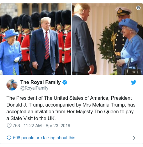 Twitter post by @RoyalFamily: The President of The United States of America, President Donald J. Trump, accompanied by Mrs Melania Trump, has accepted an invitation from Her Majesty The Queen to pay a State Visit to the UK.