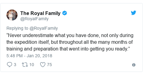 """Twitter post by @RoyalFamily: """"Never underestimate what you have done, not only during the expedition itself, but throughout all the many months of training and preparation that went into getting you ready."""""""