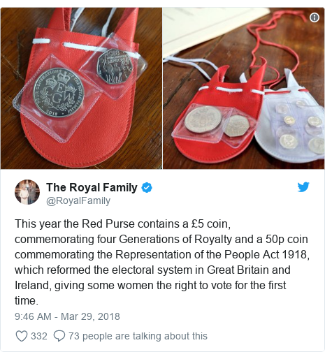 Twitter post by @RoyalFamily: This year the Red Purse contains a £5 coin, commemorating four Generations of Royalty and a 50p coin commemorating the Representation of the People Act 1918, which reformed the electoral system in Great Britain and Ireland, giving some women the right to vote for the first time.
