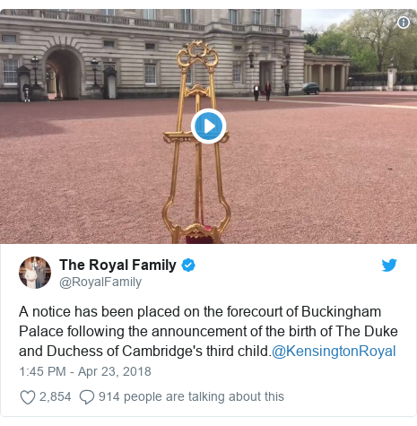 Twitter post by @RoyalFamily: A notice has been placed on the forecourt of Buckingham Palace following the announcement of the birth of The Duke and Duchess of Cambridge's third child.@KensingtonRoyal