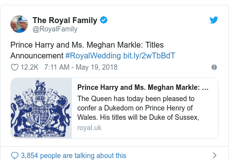 Twitter post by @RoyalFamily: Prince Harry and Ms. Meghan Markle  Titles Announcement #RoyalWedding