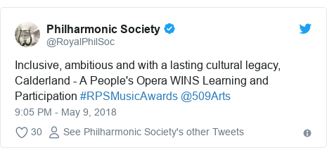 Twitter post by @RoyalPhilSoc: Inclusive, ambitious and with a lasting cultural legacy, Calderland - A People's Opera WINS Learning and Participation #RPSMusicAwards @509Arts