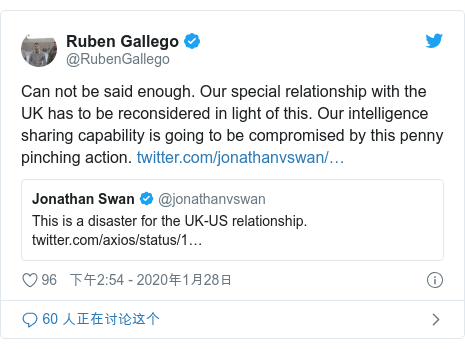 Twitter 用户名 @RubenGallego: Can not be said enough. Our special relationship with the UK has to be reconsidered in light of this. Our intelligence sharing capability is going to be compromised by this penny pinching action.