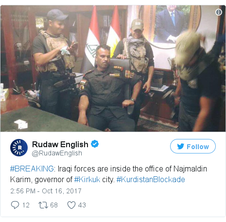 Twitter post by @RudawEnglish: #BREAKING  Iraqi forces are inside the office of Najmaldin Karim, governor of #Kirkuk city. #KurdistanBlockade